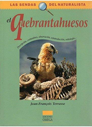 EL QUEBRANTAHUESOS (GUIAS DEL NATURALISTA-SENDAS DEL NATURALISTA) por J.-F. TERRASSE