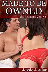 Made to be Owned (BBW Billionaire BDSM and Romance) (The Redmond Club Book 3)