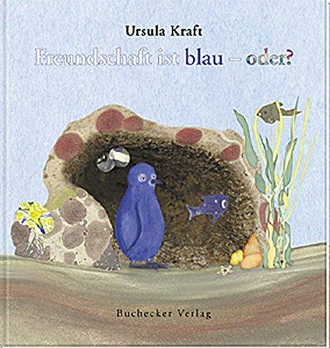 Freundschaft ist blau - oder?: Bilderbuch