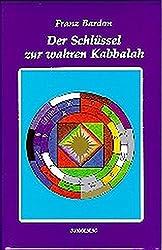 Der Schlüssel zur wahren Kabbalah.