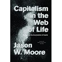 Capitalism in the Web of Life: Ecology and the Accumulation of Capital (English Edition)