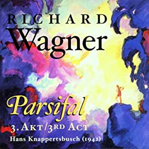 Richard Wagner: Parsifal - 3. Akt (Berlin 1942)