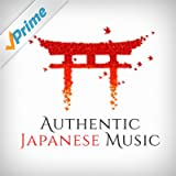 Authentic Japanese Music (Traditional Songs and Melodies from Japan)