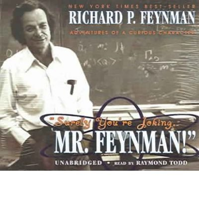 [(Surely You're Joking, Mr. Feynman: Adventures of a Curious Character )] [Author: Richard Phillips Feynman] [Oct-2005]