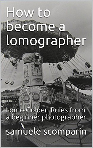 How to become a lomographer: Lomo Golden Rules from a beginner photographer (English Edition)