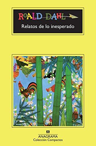 Relatos De Los Inesperado (Compactos Anagrama)