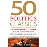 50 Politics Classics: Freedom, Equality, Power (50 Classics) (English Edition)