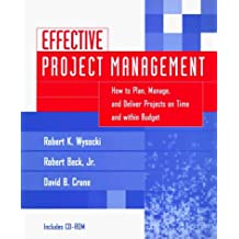 Effective Project Management: How to Plan, Manage, and Deliver Projects on Time and Within Budget- Includes CD by Robert K. Wysocki (1995-09-29)