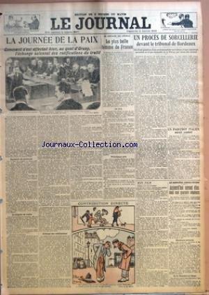 JOURNAL (LE) [No 9947] du 11/01/1920 - LA JOURNEE DE LA PAIX - COMMENT S'EST EFFECTUE HIER, AU QUAI D'ORSAY, L'ECHANGE SOLENNEL DES RATIFICATIONS DU TRAITE - LE CONCOURS DES CINEMAS - LA PLUS BELLE FEMME DE FRANCE - CONTRIBUTION DIRECTE - UN PROCES DE SORCELLERIE DEVANT LE TRIBUNAL DE BORDEAUX PAR HENRY VIDAL - UN PAQUEBOT ITALIEN AURAIT SOMBRE - MON FILM PAR CLEMENT VAUTEL - LA DERNIERE CONSULTATION - AUJOURD'HUI SERONT ELUS DEUX CENT QUARANTE SENATEURS.