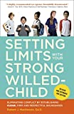 Best Books For Strong Willed Children - Setting Limits With Your Strong-Willed Child, Revised And Review