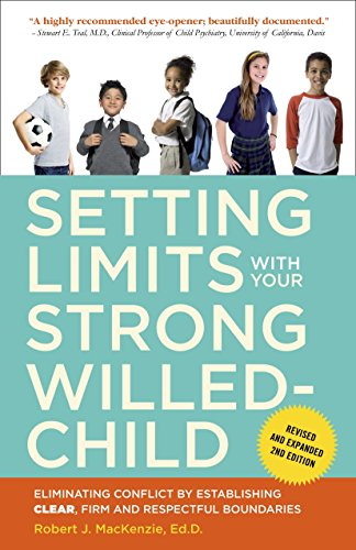 Setting Limits With Your Strong-Willed Child, Revised And Expanded 2Nd Edition: Eliminating Conflict by Establishing Clear, Firm, and Respectful Boundaries por Robert J. MacKenzie