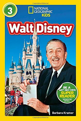 National Geographic Kids Readers: Walt Disney (National Geographic Kids Readers: Level 3 )