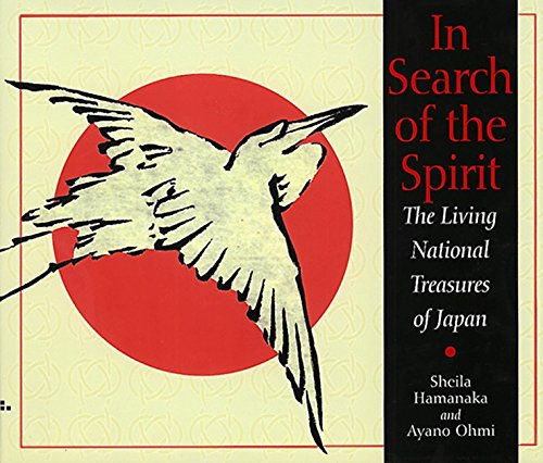 In Search of the Spirit: The Living National Treasures of Japan
