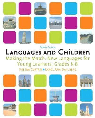 Languages and Children: Making the Match, New Languages for Young Learners, Grades K-8 (4th Edition) by Curtain, Helena I., Dahlberg, Carol Ann A. (2008) Paperback