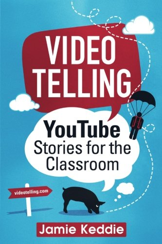 Videotelling: YouTube Stories for the Classroom por Jamie Keddie