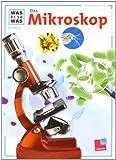 Was ist Was. Das Mikroskop