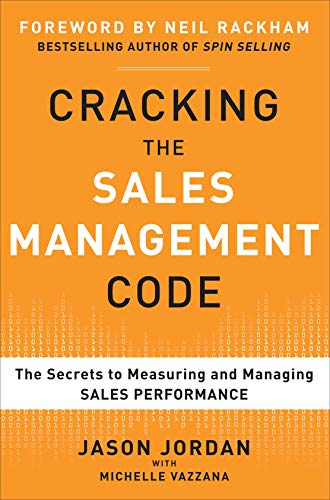 Cracking the Sales Management Code: The Secrets to Measuring and Managing Sales Performance por Jason Jordan