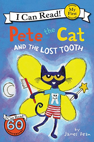 Pete the Cat and the Lost Tooth (My First I Can Read Book) por James Dean