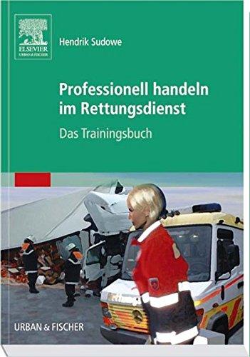fallbeispiele notfallmedizin Professionell handeln im Rettungsdienst: Das Trainingsbuch