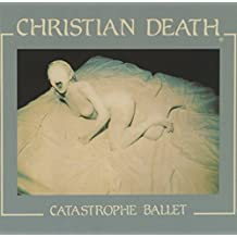 Catastrophe Ballet by Christian Death (2009-05-19)