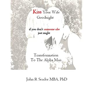 Kiss Your Wife Goodnight -- or someone else just might (English Edition)