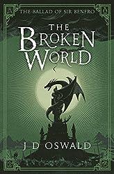 The Broken World: The Ballad of Sir Benfro Book Four