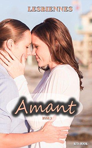 Lesbiennes erotique: Amant (Sexes adulte t. 3)