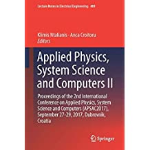 Applied Physics, System Science and Computers II: Proceedings of the 2nd International Conference on Applied Physics, System Science and Computers Apsac2017, September 27-29, 2017, Dubrovnik, Croatia