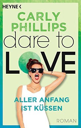 Preisvergleich Produktbild Aller Anfang ist küssen: Dare to Love 7 - Roman