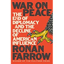 War on Peace: The End of Diplomacy and the Decline of American Influence (English Edition)
