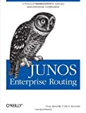 JUNOS Enterprise Routing: A Practical Guide to JUNOS Software and Enterprise Certification