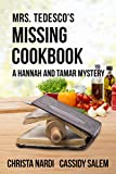 Book cover image for Mrs. Tedesco's Missing Cookbook (A Hannah and Tamar Mystery 2)