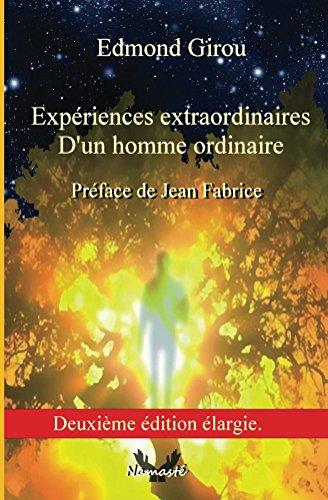 Expériences extraordinaires d'un homme ordinaire par Edmond Girou