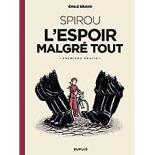 Spirou - Tome 2: L'espoir malgré tout (Première partie) (Le Spirou d'Emile Bravo)