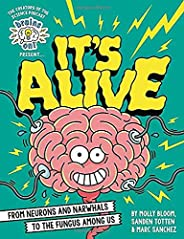 Brains On! Presents...It's Alive: From Neurons and Narwhals to the Fungus Amon