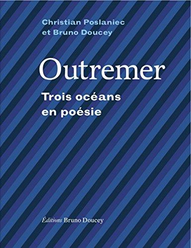 Outremer, trois océans en poésie par Bruno Doucey
