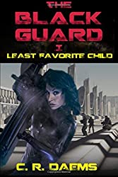The Black Guard: Book I: The Least Favorite Child (The Black Guard series) by C. R. Daems (2014-04-04)
