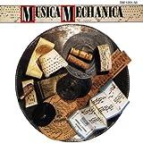 Musica Mechanica (die Welt der Mechanischen Musikinstrumente)