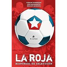 La Roja: historias de selección