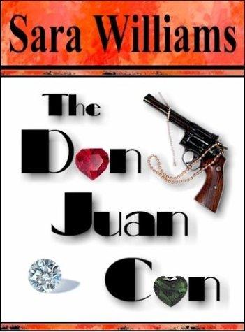 The Don Juan Con by Sara Williams (2003-11-12)