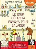 jour où Anita envoya tout balader (Le) | Bivald, Katarina (1983-....). Auteur