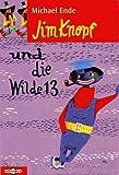 Jim Knopf und die Wilde 13. (Ab 8 J.).
