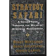 Strategy Safari: A Guided Tour Through The Wilds of Strategic Management by Henry Mintzberg (2005-06-06)