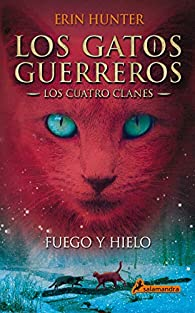 Fuego y hielo: Los gatos guerreros - Los cuatro clanes II par Erin Hunter