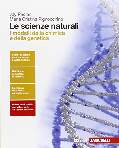 Le scienze naturali. I modelli della chimica e della genetica. Per le Scuole superiori. Con e-book. Con espansione online