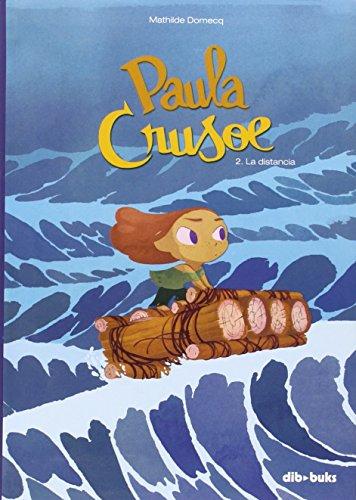 Paula Crusoe 2. La Distancia (infantil) - 9788416507061 por Mathilde Domecq