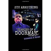 The Diaries of a Doorman Volume 4: Doormen & Diva's by Stu Armstrong (2015-08-14)