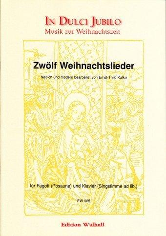 Zwölf Weihnachtslieder festlich und modern bearbeitet für Fagott (Posaune) und Klavier (Singstimme ad lib.) (Partitur und Stimme)