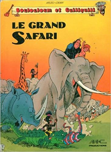 Le Grand safari (Boulouloum et Guiliguili)