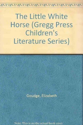 the-little-white-horse-gregg-press-childrens-literature-series